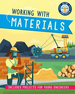 Kid Engineer: Working with Materials book