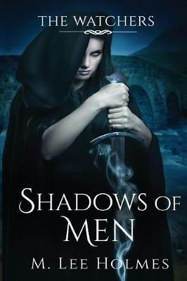Shadows of Men by M Lee Holmes
