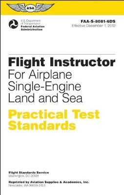 Flight Instructor Practical Test Standards for Airplane Single-Engine Land and Sea by Federal Aviation Administration (FAA)