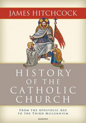 History of the Catholic Church by James Hitchcock