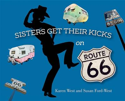 Sisters Get Their Kicks on Route 66 by Karen West