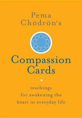 Pema Chdrn's Compassion Cards by Pema Chodron
