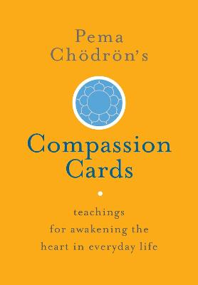 Pema Chdrn's Compassion Cards by Pema Chodron