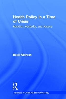 Health Policy in a Time of Crisis by Bayla Ostrach