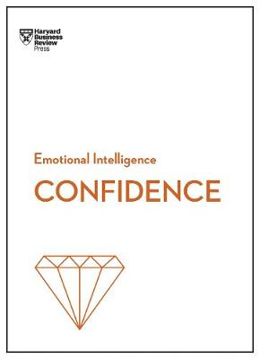 Confidence (HBR Emotional Intelligence Series) by Harvard Business Review