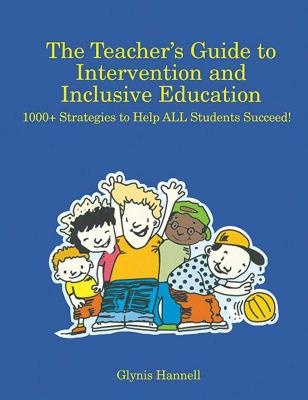 The Teacher's Guide to Intervention and Inclusive Education by Glynis Hannell