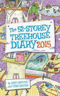 The 52-Storey Treehouse Diary 2015 by Andy Griffiths