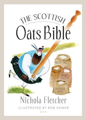 Scottish Oats Bible by Nichola Fletcher