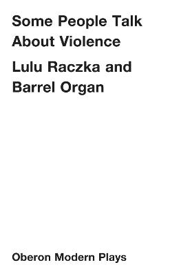 Some People Talk About Violence by Lulu Raczka