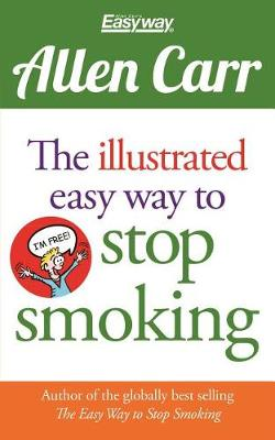 Illustrated Easy Way to Stop Smoking by Allen Carr
