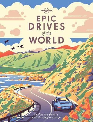 The Epic Drives of the World by Lonely Planet