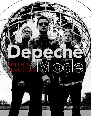 Depeche Mode: Faith and Devotion by Ian Gittins