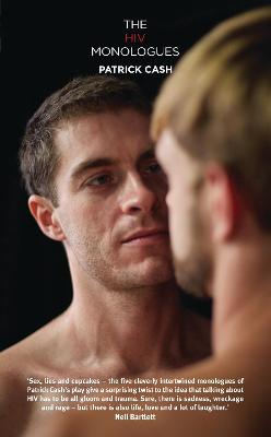 The HIV Monologues by Patrick Cash