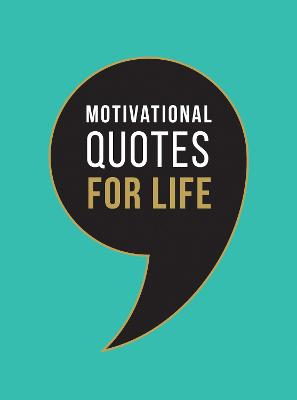 Motivational Quotes for Life: Wise Words to Inspire and Uplift You Every Day by Summersdale Publishers
