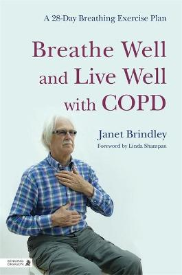 Breathe Well and Live Well with COPD by Janet Brindley