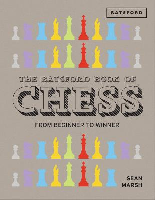 The Batsford Book of Chess by Sean Marsh