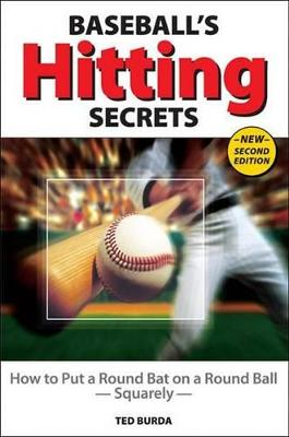Baseball's Hitting Secrets by Ted Burda
