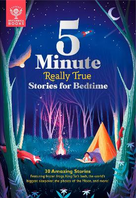Britannica's 5-Minute Really True Stories for Bedtime: 30 Amazing Stories: Featuring frozen frogs, King Tut's beds, the world's biggest sleepover, the phases of the moon, and more by Britannica Group