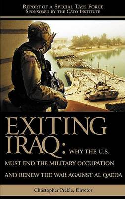 Exiting Iraq by Christopher A. Preble