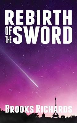 Rebirth of the Sword by Brooks Richards