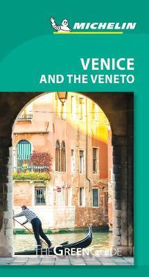 Michelin Green Guide Venice and the Veneto by Michelin