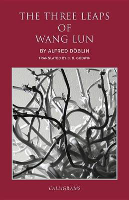 The Three Leaps Of Wang Lun by Alfred Doblin