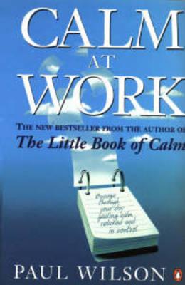 Calm at Work by Paul Wilson