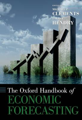 The Oxford Handbook of Economic Forecasting by Michael P. Clements
