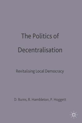 Politics of Decentralisation by Danny Burns