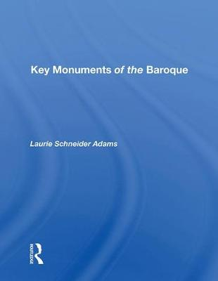 Key Monuments of the Baroque by Laurie Schneider Adams