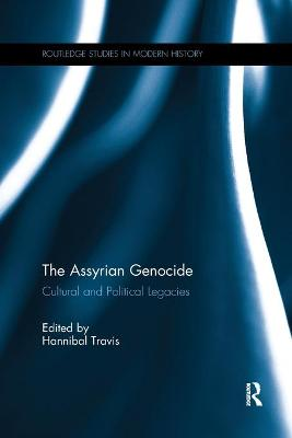 The Assyrian Genocide: Cultural and Political Legacies book