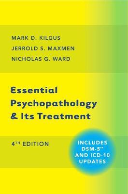 Essential Psychopathology & Its Treatment by Mark D. Kilgus