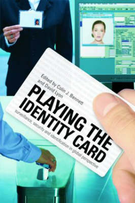 Playing the Identity Card by Colin J. Bennett