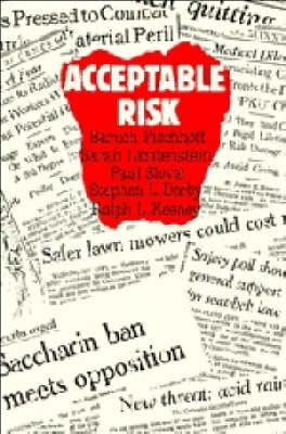 Acceptable Risk by Baruch Fischhoff