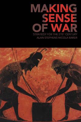 Making Sense of War by Alan Stephens