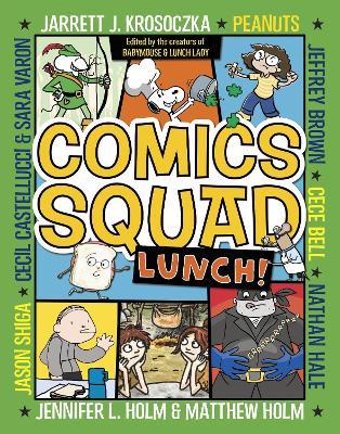 Comics Squad #2 Lunch! by Jennifer L. Holm