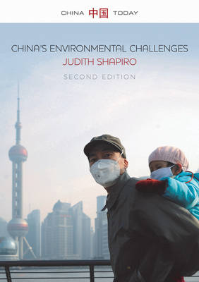China's Environmental Challenges by Judith Shapiro