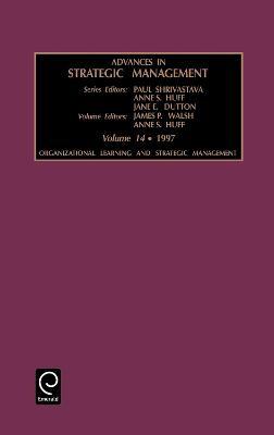 Organizational Learning and Strategic Management by Paul Shrivastava