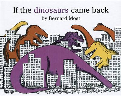 If the Dinosaurs Came Back book