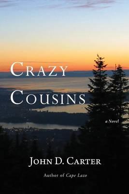 Crazy Cousins by John D Carter