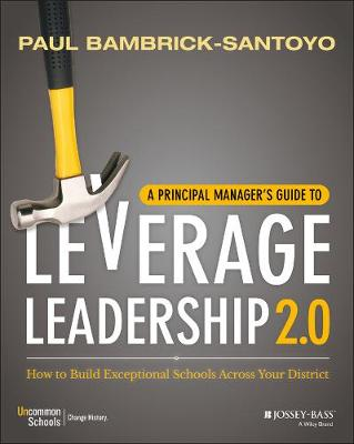 A Principal Manager's Guide to Leverage Leadership by Paul Bambrick-Santoyo