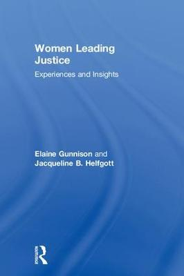 Women Leading Justice: Experiences and Insights by Elaine Gunnison