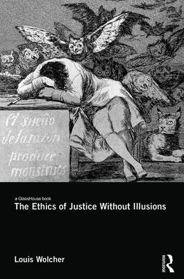 Ethics of Justice Without Illusions book