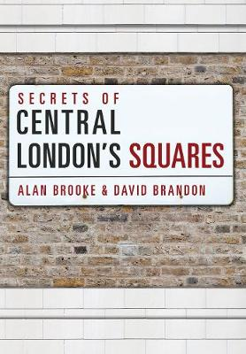 Secrets of Central London's Squares by David Brandon