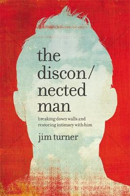 The Disconnected Man by Jim Turner