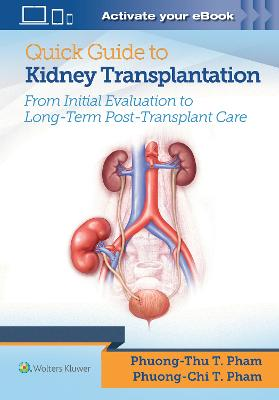 Quick Guide to Kidney Transplantation by Dr. Phuong-Chi T. Pham
