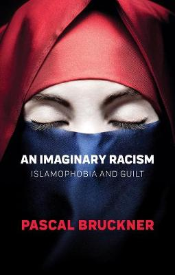 Imaginary Racism by Pascal Bruckner