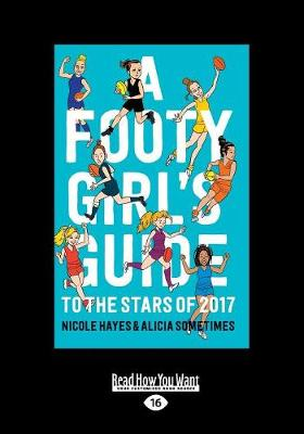 A Footy Girl's Guide to the Stars of 2017 by Nicole Hayes