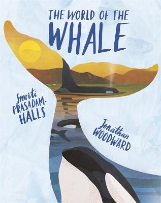 The World of the Whale by Smriti Prasadam-Halls