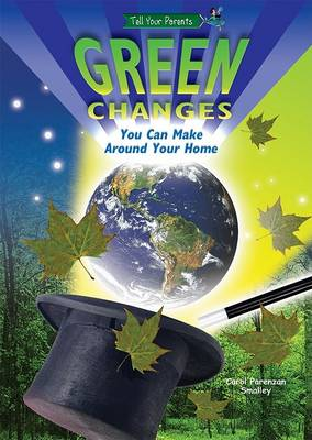 Green Changes You Can Make Around Your Home by Carol Parenzan Smalley